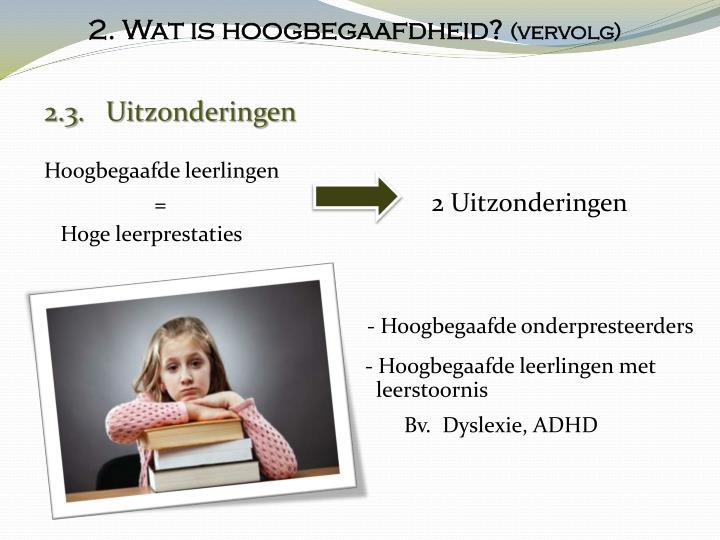 2. Wat is hoogbegaafdheid?