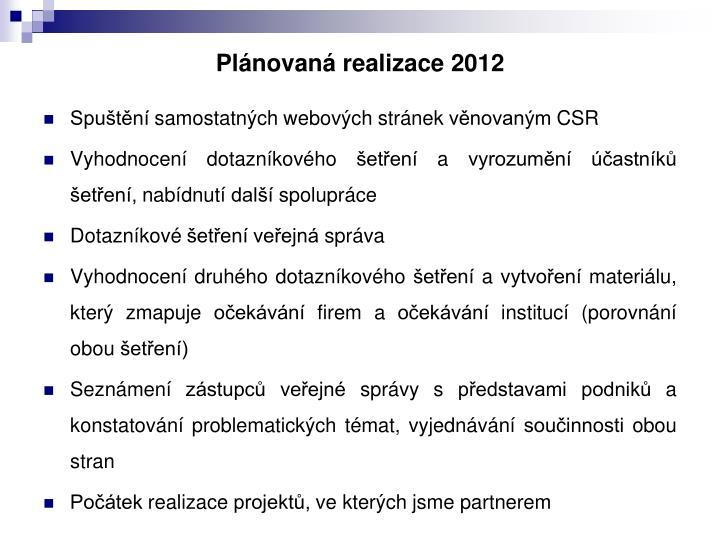 Plánovaná realizace 2012