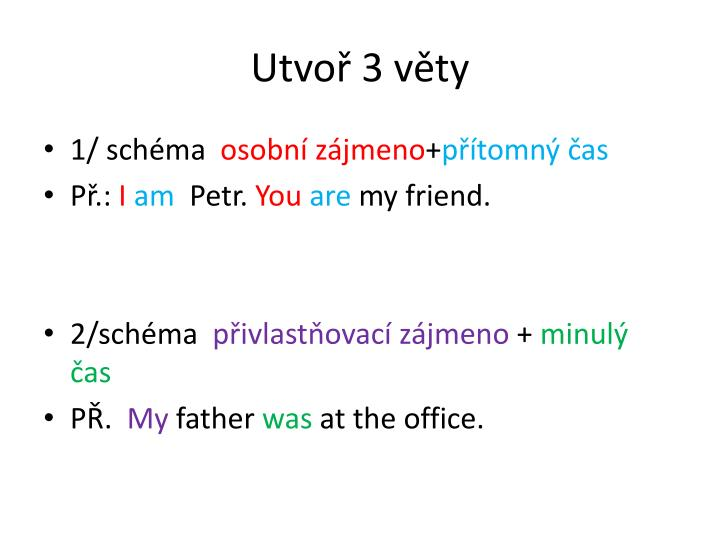 Utvoř 3 věty