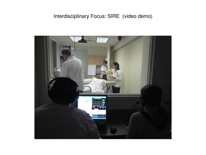 Interdisciplinary Focus: SIRE  (video demo)