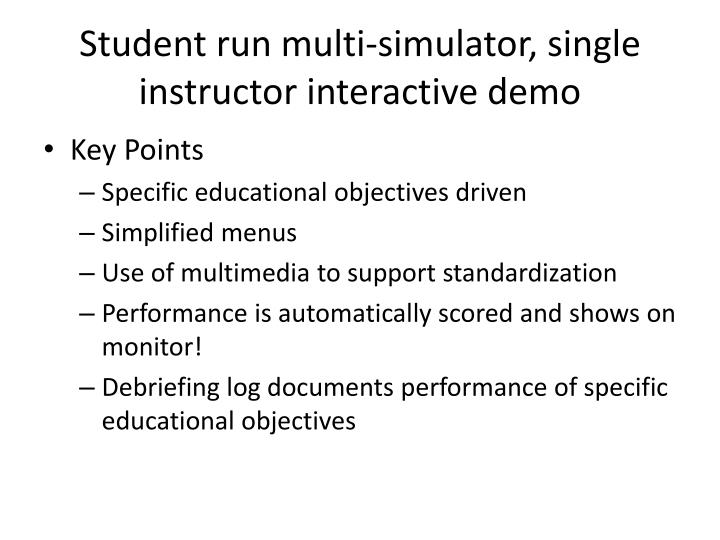 Student run multi-simulator, single instructor interactive demo