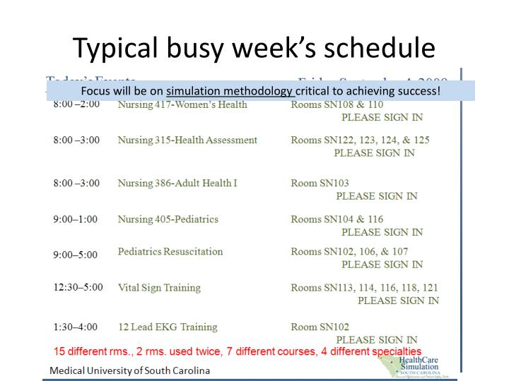 Typical busy week's schedule