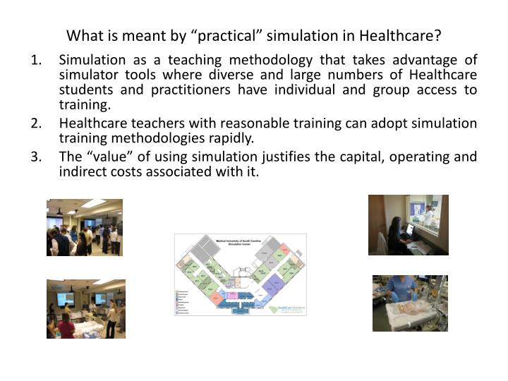 "What is meant by ""practical"" simulation in Healthcare?"