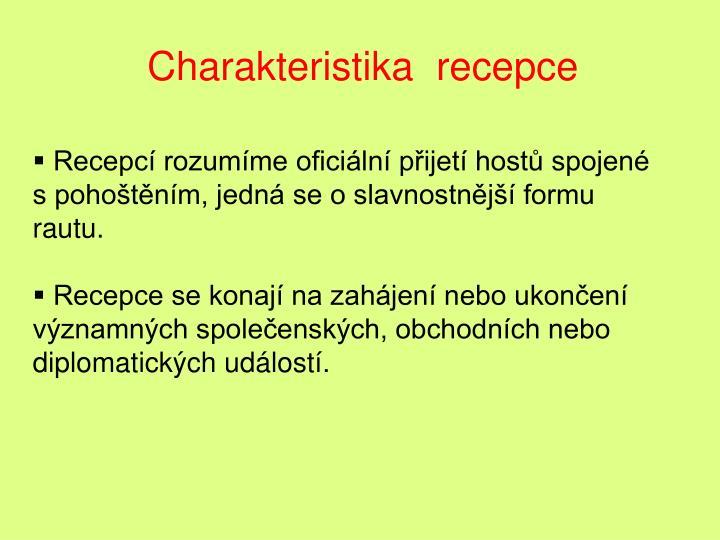 Charakteristika  recepce
