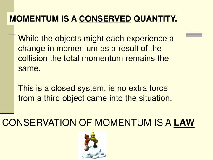 MOMENTUM IS A