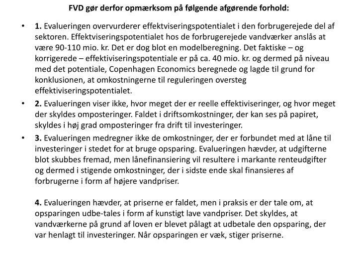 FVD gør derfor opmærksom på følgende afgørende forhold: