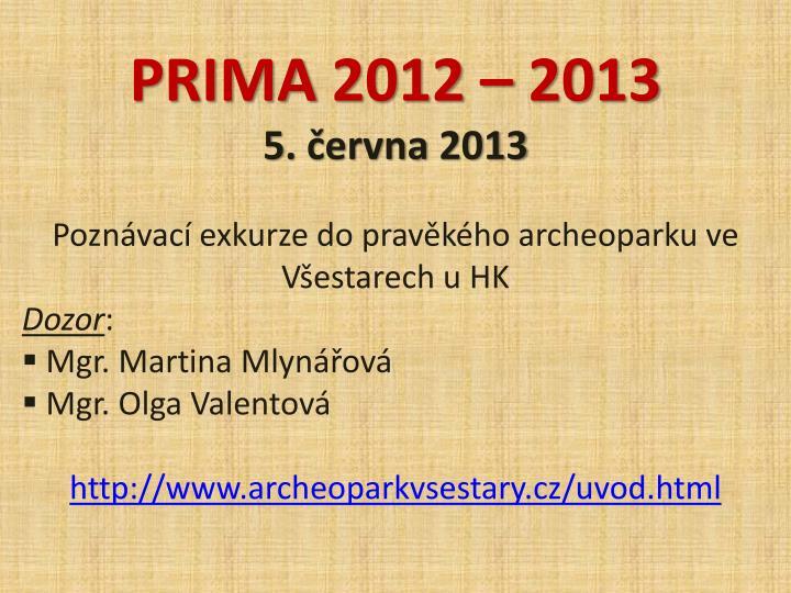 PRIMA 2012 – 2013
