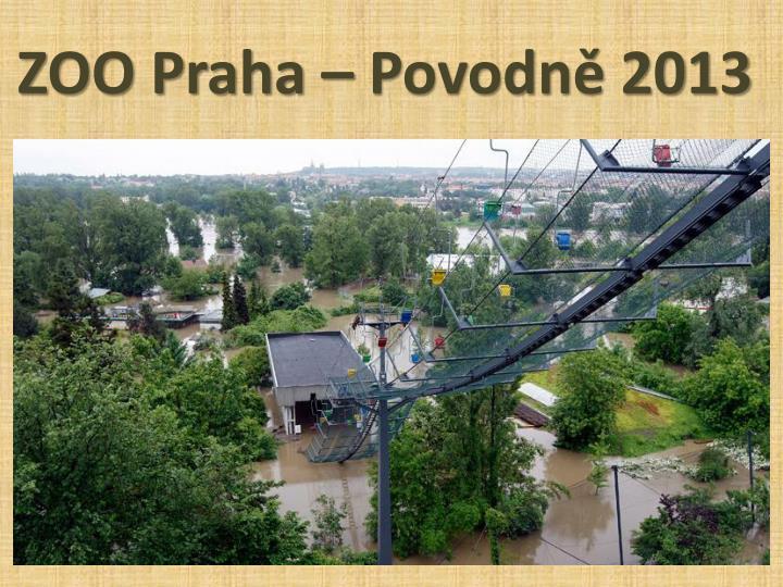 ZOO Praha – Povodně 2013