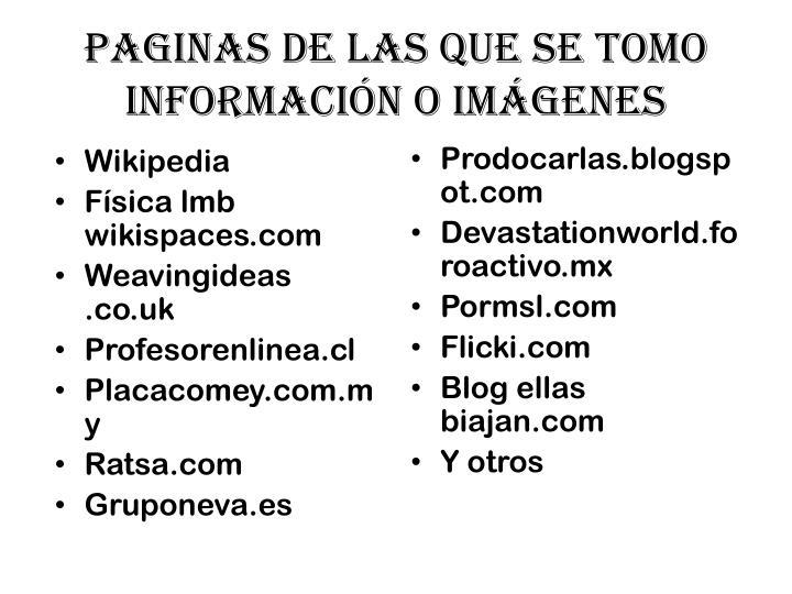 Paginas de las que se tomo información o imágenes
