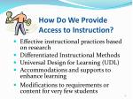 how do we provide access to instruction