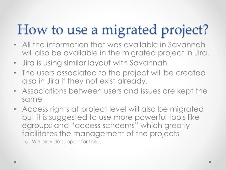 How to use a migrated project?