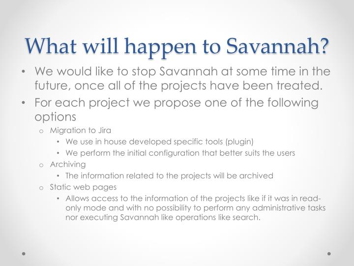 What will happen to savannah