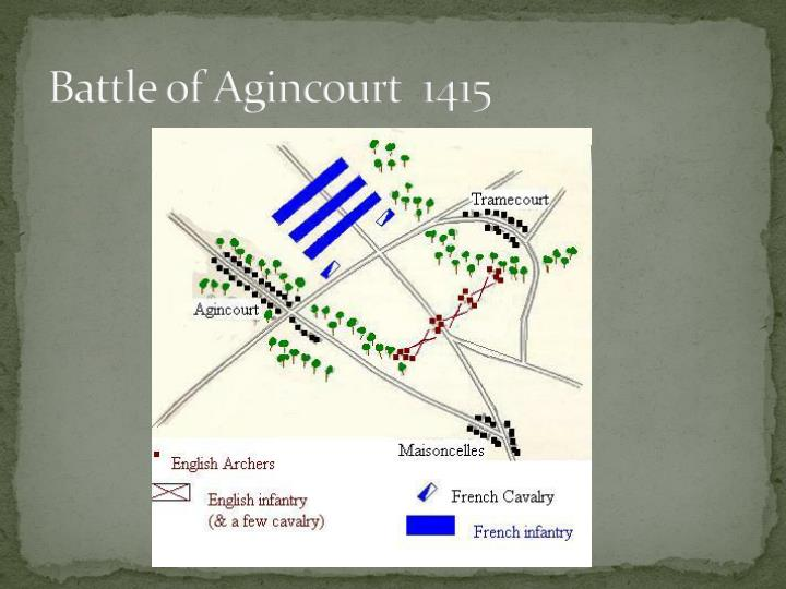 Battle of Agincourt  1415