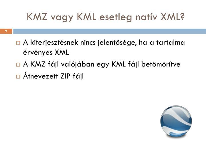KMZ vagy KML esetleg natív XML?