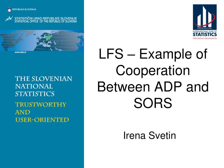 Lfs e xample of c ooperation between adp and sors