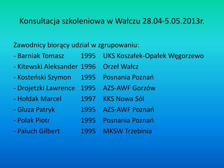 Konsultacja szkoleniowa w Wałczu 28.04-5.05.2013r.