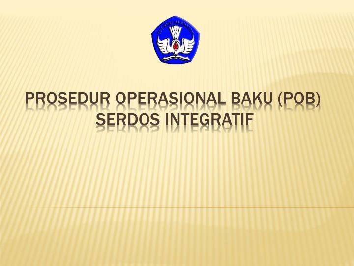 prosedur operasional baku pob serdos integratif