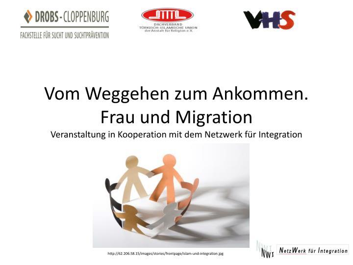 Vom Weggehen zum Ankommen. Frau und Migration