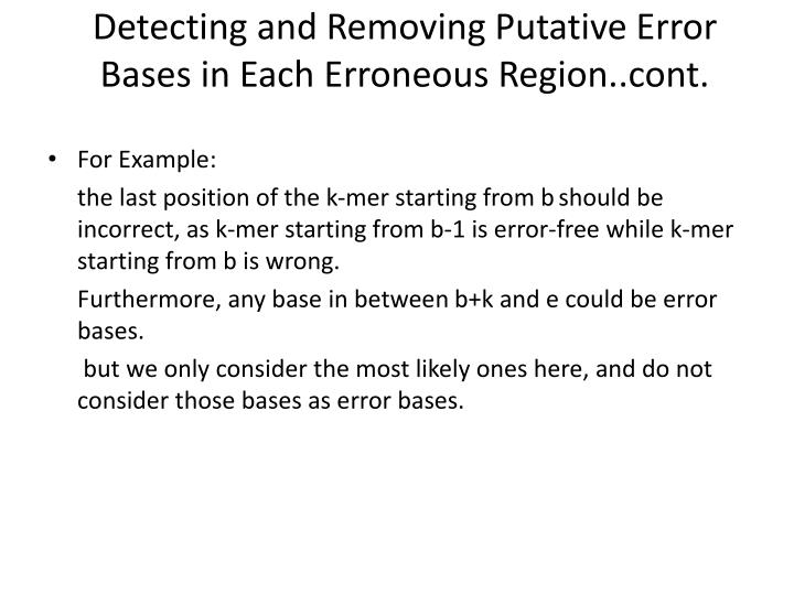 Detecting and Removing Putative Error Bases in Each Erroneous Region..cont.