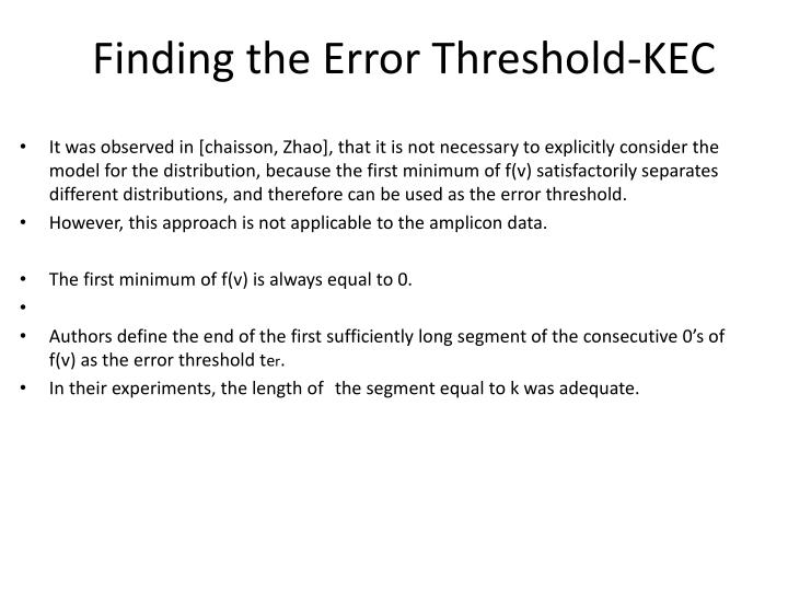 Finding the Error Threshold-KEC