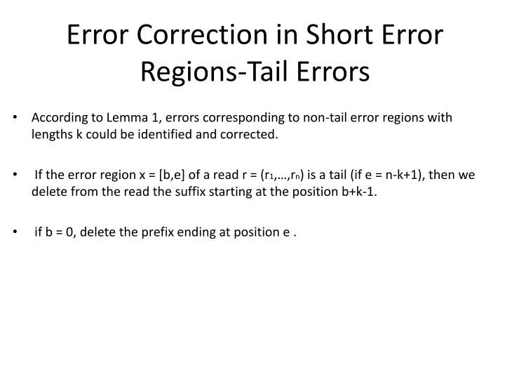 Error Correction in Short Error Regions-Tail Errors