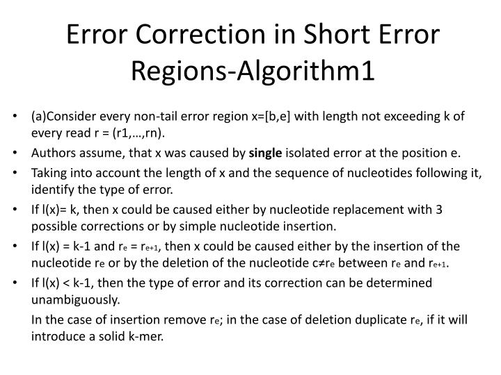 Error Correction in Short Error Regions-Algorithm1