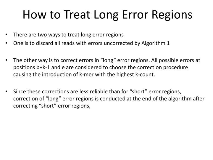 How to Treat Long Error Regions