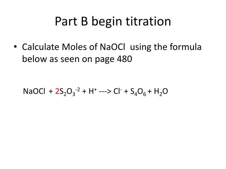Part B begin titration