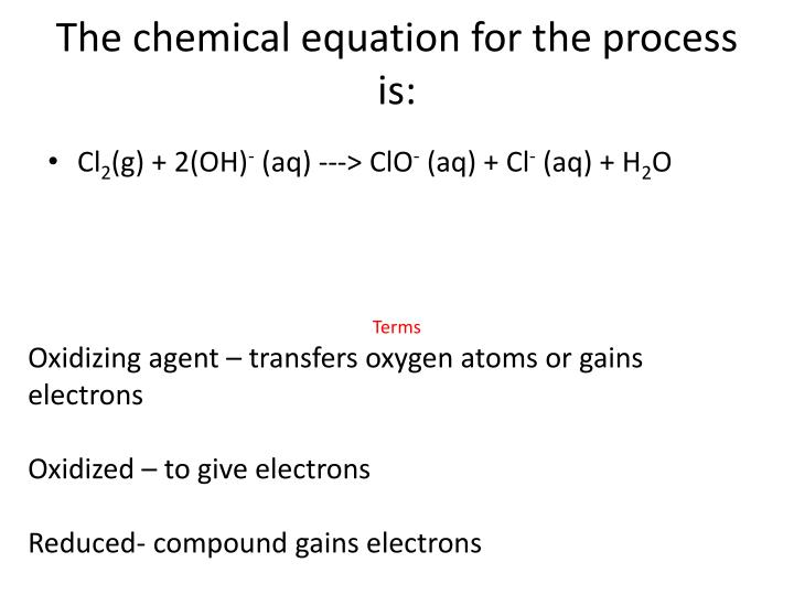 The chemical equation for the process is: