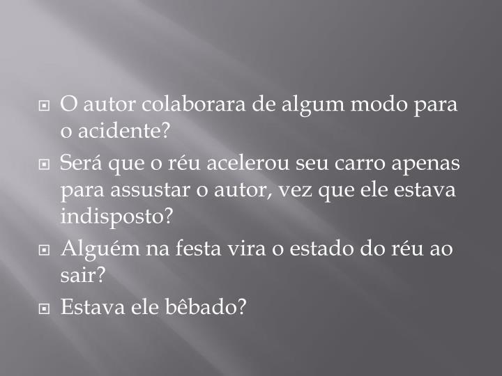 O autor colaborara de algum modo para o acidente?