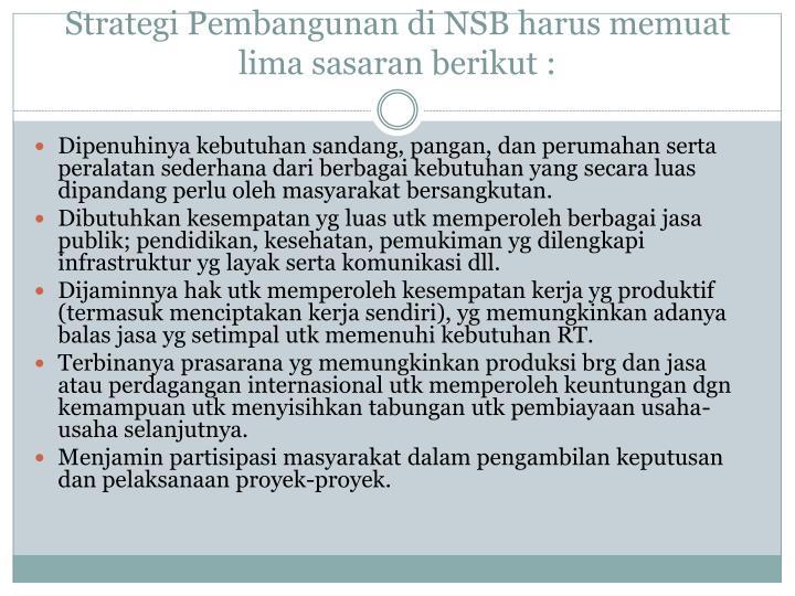 Strategi Pembangunan di NSB harus memuat lima sasaran berikut :