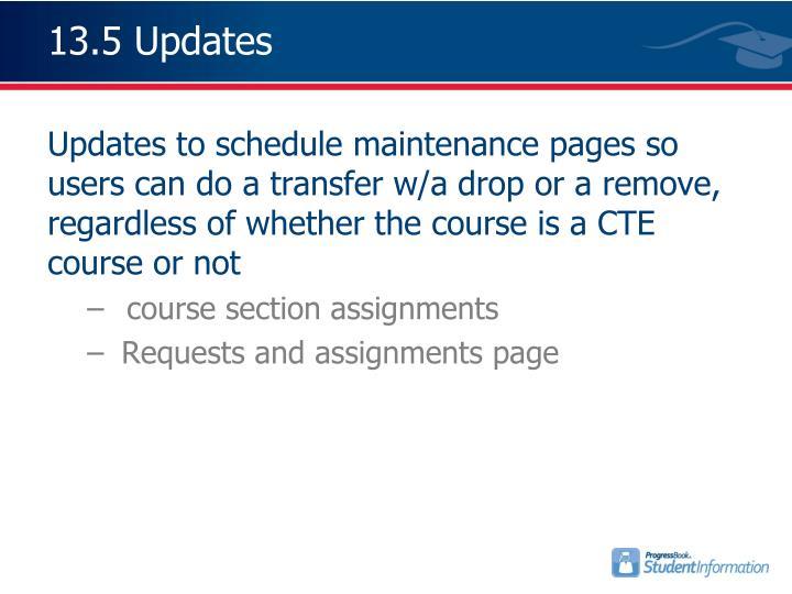 13.5 Updates