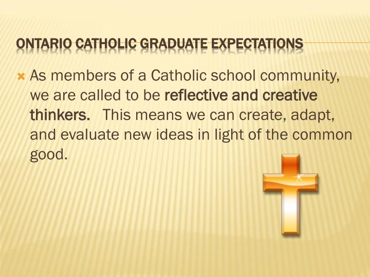 As members of a Catholic school community, we are called to be