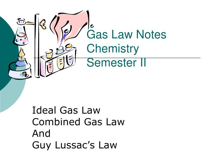 Gas law notes chemistry semester ii