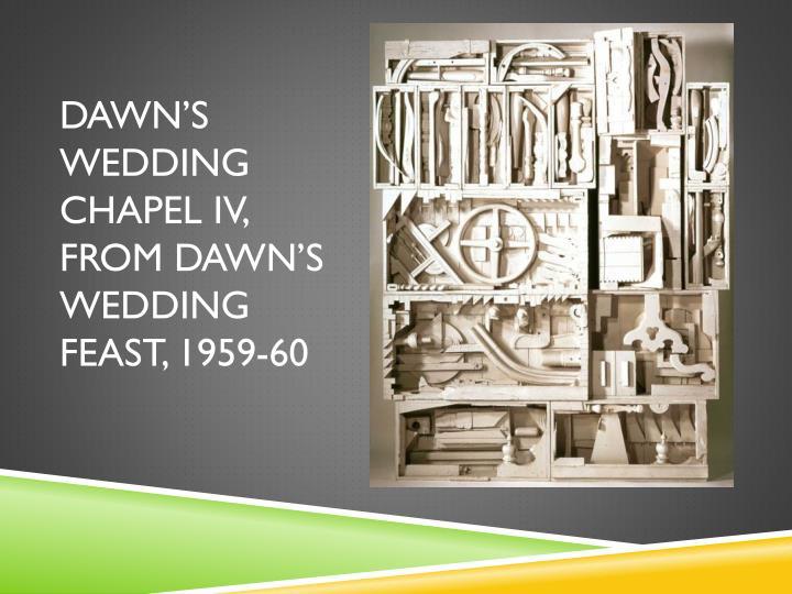 Dawn's Wedding Chapel IV, from Dawn's Wedding Feast, 1959-60