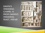 dawn s wedding chapel iv from dawn s wedding feast 1959 60