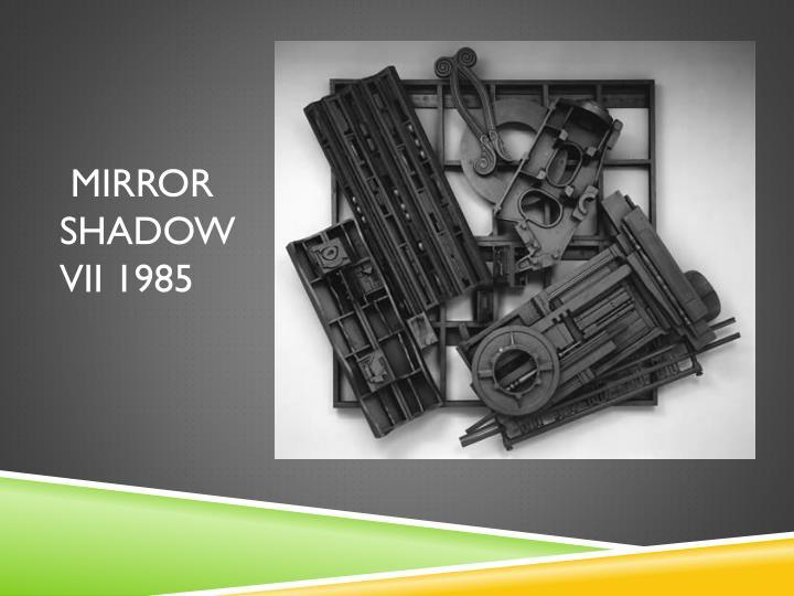 Mirror Shadow VII 1985