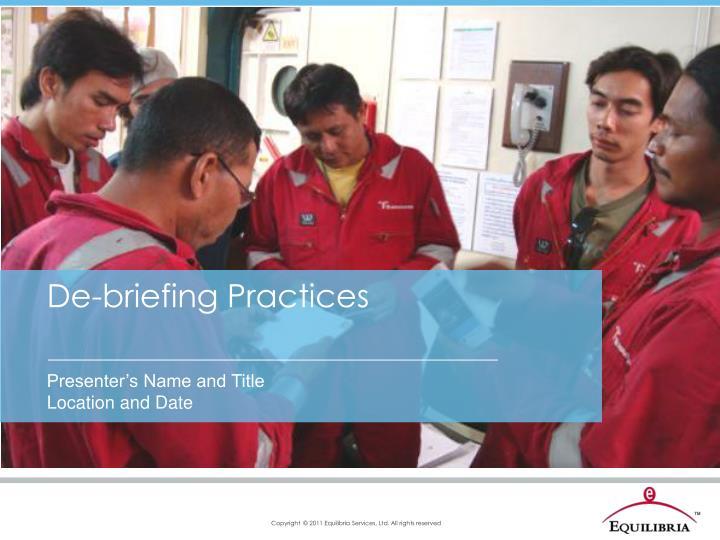 De-briefing Practices