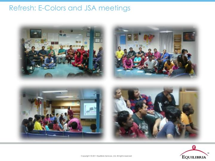 Refresh: E-Colors and JSA meetings