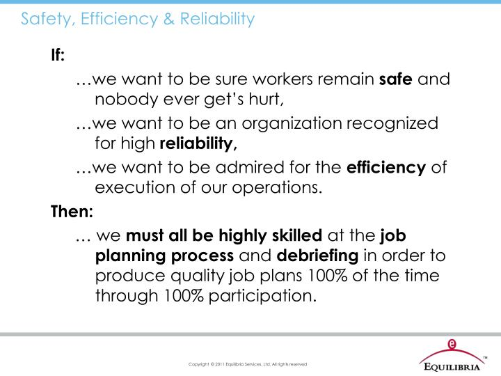 Safety, Efficiency & Reliability