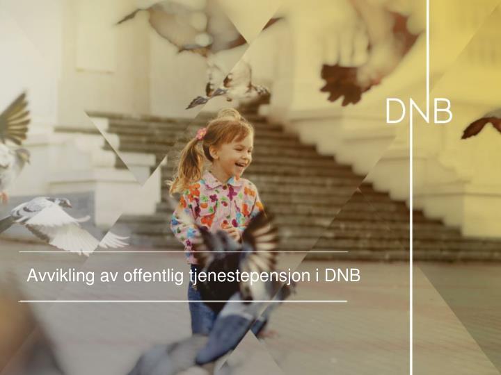 Avvikling av offentlig tjenestepensjon i DNB