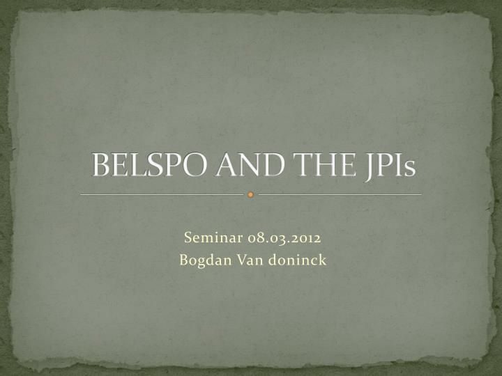 BELSPO AND THE