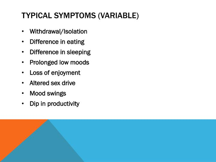 Typical symptoms (variable)