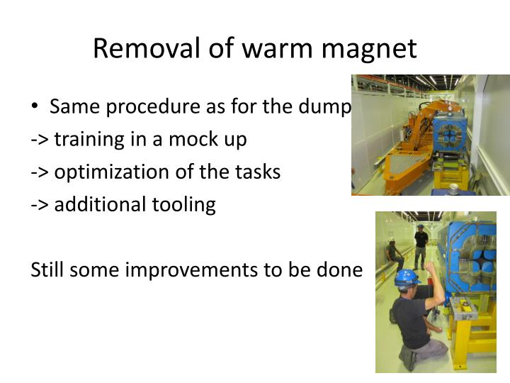 Removal of warm magnet