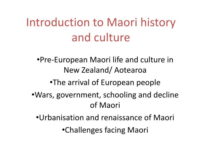 an introduction to the history of the maori people Introduction māori are the indigenous people of aotearoa2/new zealand who  make up approximately 15% of the national population (statistics new zealand,.