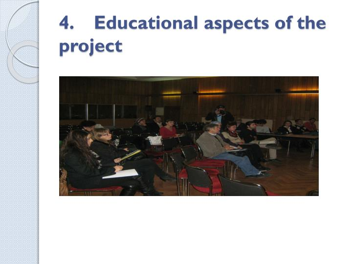 4.    Educational aspects of the project
