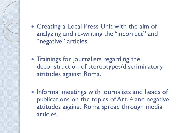 "Creating a Local Press Unit with the aim of analyzing and re-writing the ""incorrect"" and ""negative"" articles."