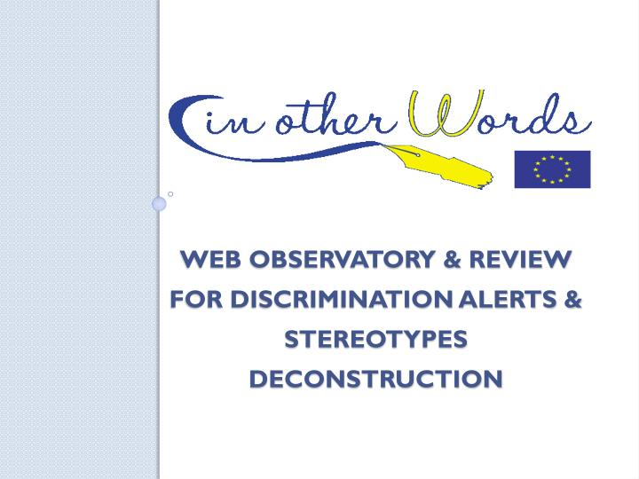 Web observatory review for discrimination alerts stereotypes deconstruction