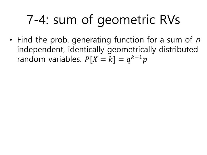 7-4: sum of geometric RVs