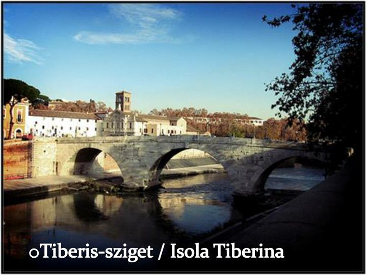 Tiberis-sziget / Isola Tiberina